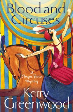Blood and Circuses: Miss Phryne Fisher Investigates (Phryne Fisher's Murder Mysteries Book 6) eBook: Kerry Greenwood: Amazon.co.uk: Kindle Store