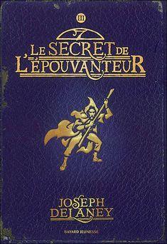 L'Epouvanteur, Tome 3 : Le secret de l'Epouvanteur par Joseph Delaney