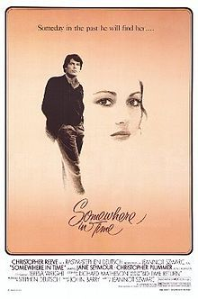 Somewhere In Time. Lovely movie with Christopher Reeve and Jane Seymour. Christopher Plummer makes a handsome bad guy.