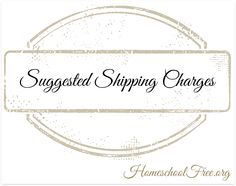 Homeschool Curriculum Free for Shipping: Suggested Shipping Charges