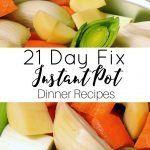 21 Day Fix Instant Pot Dinner Recipes