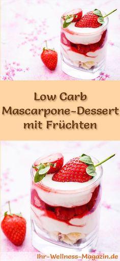 Rezept für ein Low Carb Mascarpone-Dessert mit Früchten - ein einfaches Dessert-Rezept für eine kalorienreduzierte, kohlenhydratarme Süßspeise ohne Zusatz von Zucker ...