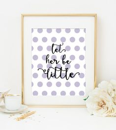 LET HER BE LITTLE in Lavender Polka Dots Art Print – Willow & Olive