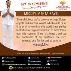 """#GetMickeyMized:  """"Let's pledge to start collecting only #smiles on as many faces, from this moment till our last breath; and see the #worthiness of our existence rise, let's compete only for this and be #wise to #MickeyMize.""""  Share this to start a #Wellness Revolution for... #Human Evolution."""