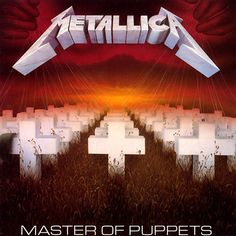 Metallica album - Master of Puppets, released in 1986.