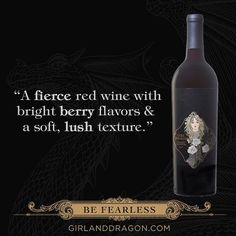 Be fearless. #winesister #wine #girlanddragon #befearless