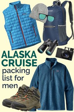 Alaska Cruise Packing List for Men - what to pack for your Alaska Cruise #alaskacruise #cruisepacking #packinglistformen