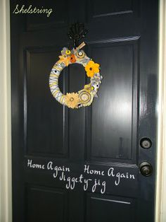 I like this summer wreath but the quote is genius on the front door!