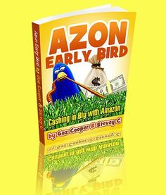 Azon Early Bird Review  Most Powerful Method To Destroy Your Competition & Cash In Big With Amazon In Few Simple Steps