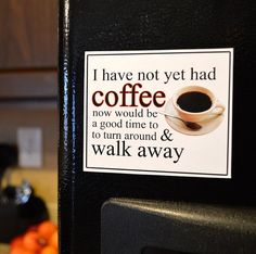 Funny Magnets  I have not yet had coffee  by ImJustSayinInc, $3.75
