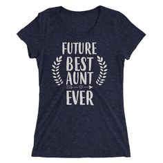 Ladies' Future Best Aunt Ever tshirt