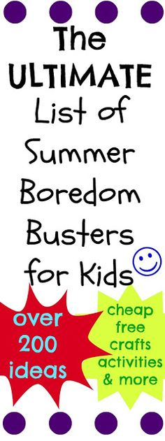 The ultimate list of over 200 summer boredom buster ideas!  Cheap, free, crafts, activities plus so much more to keep the kids occupied this summer.  This list is a must pin!