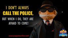 The Most Interesting Puppet in the World presents.... #idontalways #themostinterestingmanintheworld #funnymemes #meme #joke #oneliner #puppet #funnypuppets http://ift.tt/2mGYExL