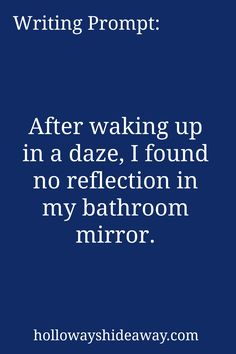 Writing Prompt-After waking up in a daze I found no reflection in my bathroom mirror-February 2016-Horror Prompts