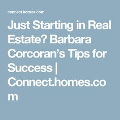 Just Starting in Real Estate? Barbara Corcoran's Tips for Success | Connect.homes.com