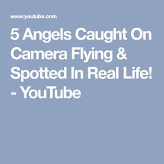 5 Angels Caught On Camera Flying & Spotted In Real Life! - YouTube