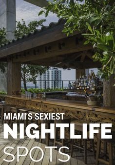 Miami may have sultry pool scenes by day, but it's at night when things really heat up in the 305. Here, Miami's best bars, nightclubs and rooftops to party with the pretty people.