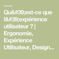 Qu'est-ce que l'expérience utilisateur ? | Ergonomie, Expérience Utilisateur, Design Thinking