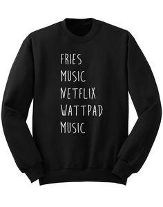 Fries, Music, Netflix, Wattpad Sweater, Crew Neck Sweatshirt, 5SOS Band Shirt, One Direction Music L