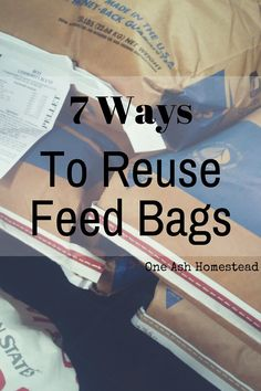 7 Ways To Reuse Feed Bags