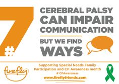 Cerebral Palsy Awareness Month - Week 1 | Firefly Mild Cerebral Palsy, Cerebral Palsy Awareness, Special Needs Resources, Public Knowledge, Proud Mom, Sign Quotes, Pediatrics, Communication, Encouragement