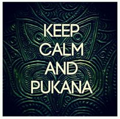 Keep Calm & Pukana!