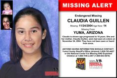 CLAUDIA GUILLEN, Age Now: 14, Missing: 11/24/2004. Missing From YUMA, AZ. ANYONE HAVING INFORMATION SHOULD CONTACT: Yuma County Sheriff's Office (Arizona) 1-928-783-4427.