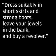 Countess Markievicz, 19th century Irish revolutionary, dispensing eternally relevant fashion advice. Also relevant if you happen to be living in Oakland. Which I do.