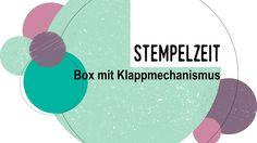 Tutorial: Box mit Klappmechanismus (Stempelzeit) - YouTube