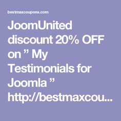 "JoomUnited discount 20% OFF on "" My Testimonials for Joomla ""      http://bestmaxcoupons.com/store/joomunited-coupon-codes/"