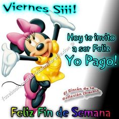 Friday Siii! Today I invite you to be happy