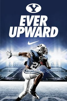 Ever Upward - BYU Football. Design by Dave Broberg New Orleans Saints Football, Football And Basketball, Byu Utah, Sport Inspiration, Design Inspiration, Byu Sports, Brigham Young University, Sports Posters, Football Posters