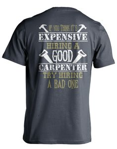 "Pick your favorite style: Are you a proud Carpenter and good at it? Now you can show it with this Super Cool ""Good Carpenter"" design! - Guaranteed safe and secure checkout via Amazon / VISA / MASTERCA"