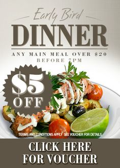 ★VOUCHER: $5 OFF EARLY BIRD DINNERS★ For a limited time only, receive $5 off any main meal over $20 when you dine at a participating venue for dinner before 7 pm. Simply present a copy of the voucher or show a picture of the offer in the Great Food Great Value App to bistro staff when placing your order! Available at 243 Venues in QLD VIC WA NSW SA TAS. *Offer Ends - 30/04/14*