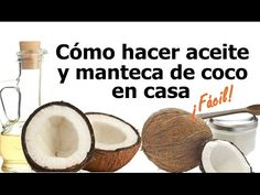 Cómo hacer aceite y manteca de coco en casa. ¡Fácil y con sólo dos ingredientes! - YouTube