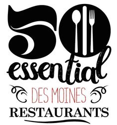 The Register's first guide to the 50 essential restaurants of Des Moines.