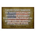 Thomas Jefferson  AMEN,AMEN  Just as true today.  Maybe more so.