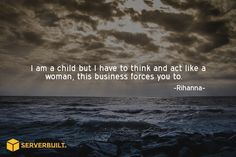 I am a child but I have to think and act like a women, the business forces you to. #serverbuilt #optimization