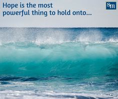 Hope is like a wave… powerful and beautiful at the same time. Grief, Funeral, Waves, Healing, How To Plan, Quotes, Outdoor, Beautiful, Quotations