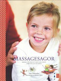 Massagesagor : beröring som ökar ditt barns lugn, empati, kreativitet och självkänsla