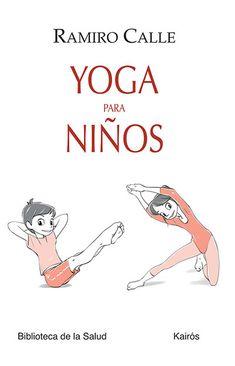 Libro: Yoga para niños, de Ramiro Calle, Editorial Kairós.