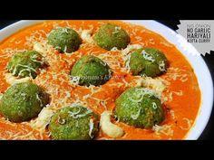 No Onion No Garlic Restaurant Style Hariyali Kofta Recipe - Shahi/ Special Kofta Curry Jain Recipe Vegaterian Recipes, Jain Recipes, Indian Veg Recipes, Garlic Recipes, Curry Recipes, Cooking Recipes, Recipies, Kofta Recipe Vegetarian, Kofta Curry Recipe