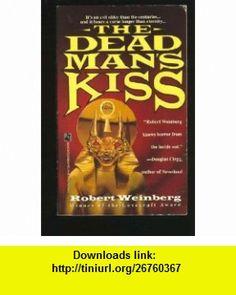 The DEAD MANS KISS (9780671732691) Robert Weinberg , ISBN-10: 0671732692  , ISBN-13: 978-0671732691 ,  , tutorials , pdf , ebook , torrent , downloads , rapidshare , filesonic , hotfile , megaupload , fileserve