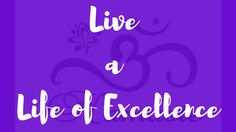 Living a Life of Excellence – IM-Perfectly EM-Powered