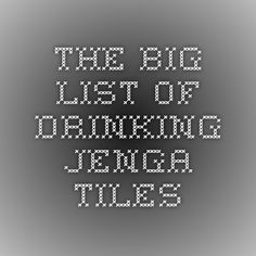 The Big List of Drinking Jenga Tiles Drinking Games For Parties, Adult Party Games, Jenga Drinking Game, Drunk Jenga, Drink List, Drinking Buddies, Camping Games, Funny Games, Party Time