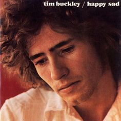 Tim Buckley, Happy sad, Elektra Records (1969)