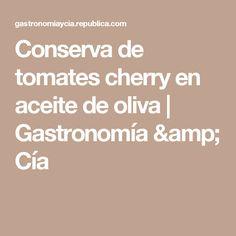 Conserva de tomates cherry en aceite de oliva  | Gastronomía & Cía