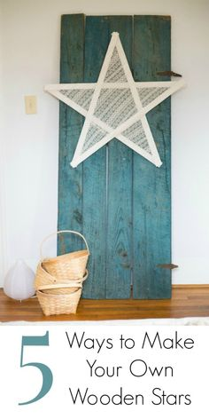 Wooden Star Decorations - Five Ways to Make Your Own Wooden Stars