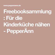Freebooksammlung: Für die Kinderküche nähen - PepperÄnn