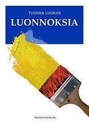 lataa / download LUONNOKSIA epub mobi fb2 pdf – E-kirjasto